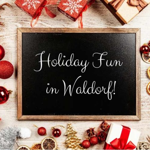 Get Festive with Holiday Fun in Waldorf